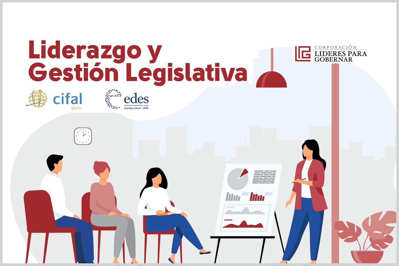 LIDERAZGO Y DESARROLLO DE CAPACIDADES LEGISLATIVAS