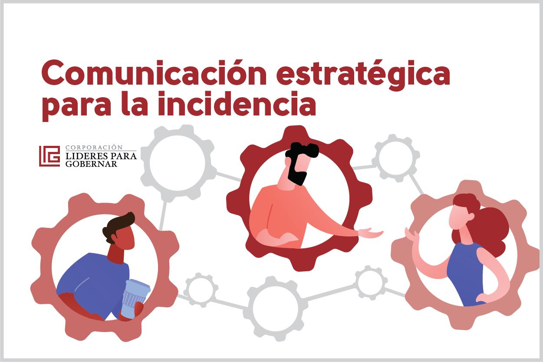 COMUNICACIÓN ESTRATÉGICA PARA LA INCIDENCIA