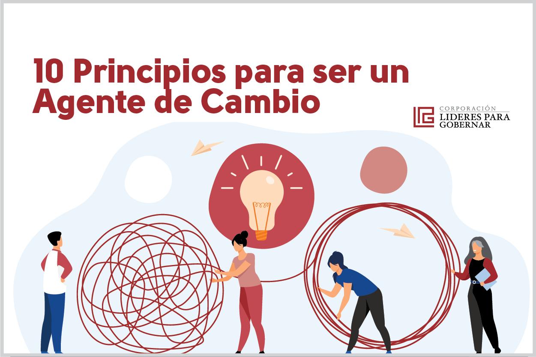 10 PRINCIPIOS PARA SER UN AGENTE DE CAMBIO